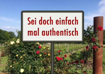 Authentizität - autenthisch sein